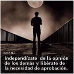 Independízate de la opinión de los demás y libérate de la necesidad de aprobación.