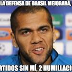 Sin mí la defensa de Brasil mejorará