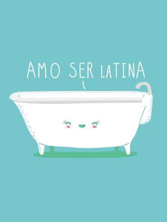 Amo ser latina...