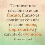 Terminar una relación no es un fracaso, fracaso es continuar con una relación insana, improductiva y carente de evolución
