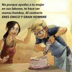 No porque ayudes a tu mujer en sus labores, te hace ser menos hombre. Al contrario eres único y gran hombre