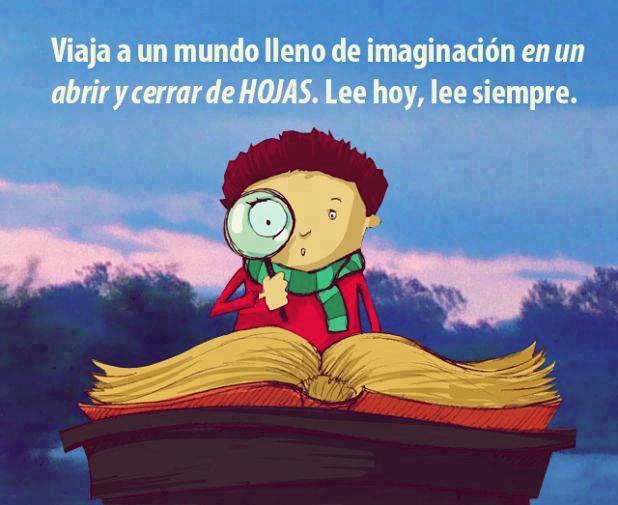 Viaja a un mundo lleno de imaginación en un abrir y cerrar de hojas. Lee hoy, lee siempre.