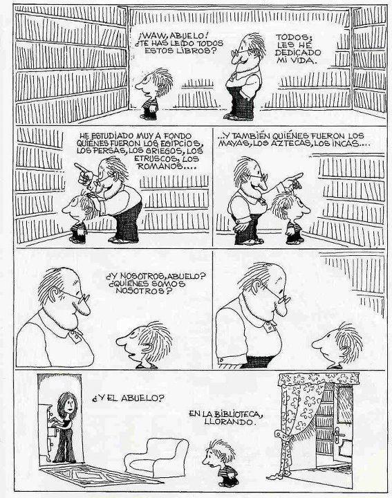 Abuelo ¿Te has leído todos estos libros?Todos. Les he dedicado mi vida. He estudiado muy a fondo quienes fueron los egipcios, los persas, los griegos... ¿Y nosotros abuelo quiénes somos nosotros?