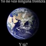 Yo no veo ninguna frontera. Y ¿tú?