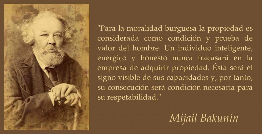Para la moralidad burguesa la propiedad es considerada como condición y prueba de valor del hombre. Un individuo inteligente, enérgico y honesto nunca fracasará
