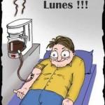 Lunes igual a transfusión de café