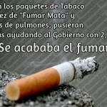 Si en los paquetes de tabaco en vez de fumar mata y fotos de pulmones, pusieran: estás ayudando al gobierno con 2,50 Euros. Se acababa el fumar.