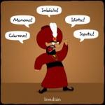 Insultan: imbécil, idiota, mamones...