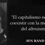 El capitalismo no puede coexistir con la moralidad del altruismo