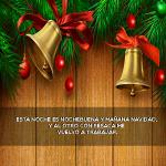 Esta noche es nochebuena y mañana navidad