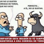 Al que no le gusten las corridas de toros