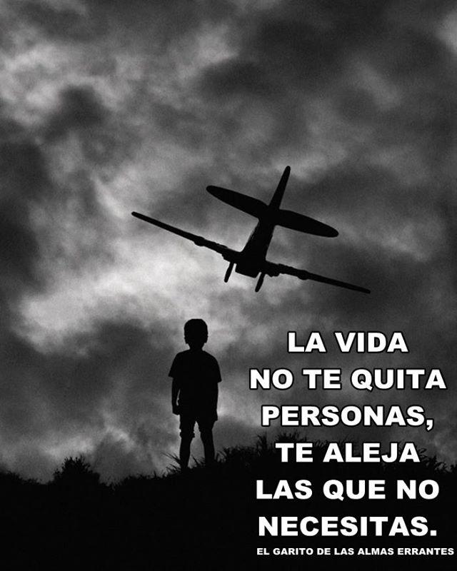 La vida no te quita personas, te aleja las que no necesitas