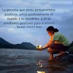 La persona que envía pensamientos positivos activa positivamente el mundo a su alrededor y atrae resultados positivos para si mismo