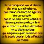 Un día comprendí que el silencio dice más que mil palabras, que tomar una mano no significa atar un corazón