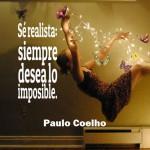 Sé realista: Siempre desea lo imposible