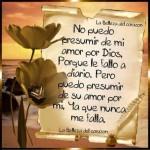 No puedo presumir de amor por Dios