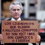 Los ciudadanos que eligen a políticos corruptos no son víctimas, son cómplices o idiotas