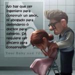 No hay que ser ingeniero para construir un amor, ni abogado para defenderlo o doctor para salvarlo. Se requiere ser sincero para conservarlo