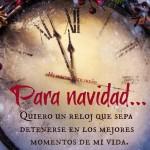 Para Navidad quiero un reloj que sepa detenerse en los mejores momentos de mi vida