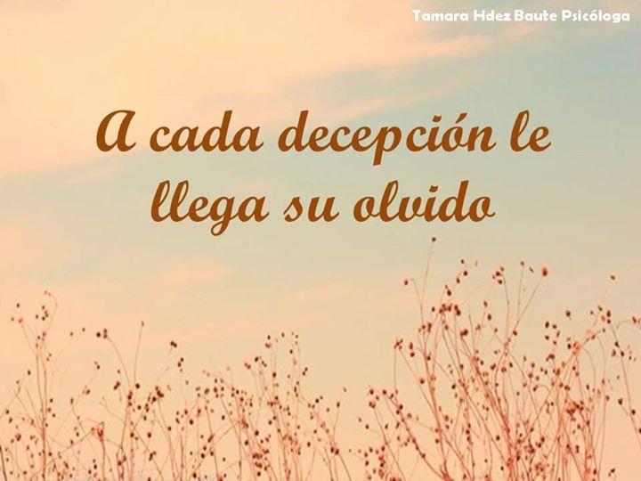 A cada decepción le llega su olvido