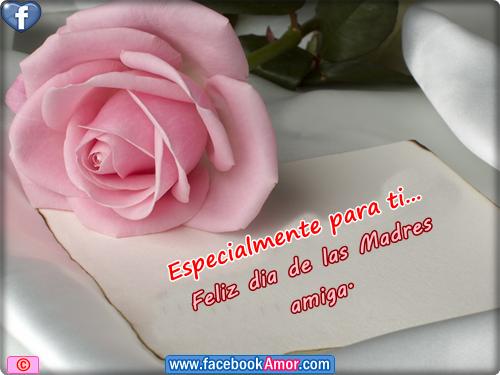 Especialmente Para Ti Feliz Día De Las Madres Amiga