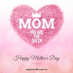 Mom you are The Queen. Happy Mother`s Day