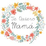Te quiero Mamá. Gracias Mamá por ser la numero 1.