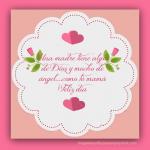 Una madre tiene algo de Dios y mucho de ángel...