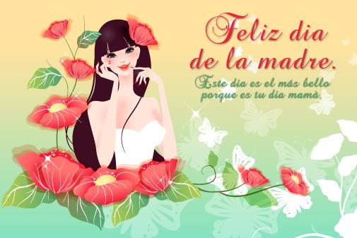 Feliz día de la madre. Este día es el más bello porque es tu día mamá