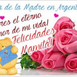 Día de la Madre en Argentina. Eres el eterno Amor de mi vida!