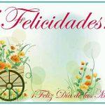 ¡Felicidades! ¡Feliz Día de las Madres!