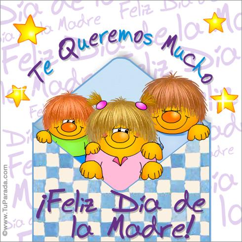 Te Queremos Mucho. ¡Feliz Día de la Madre!