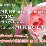 ¡Felicidades te deseo a ti, la madre más Hermosa de Mi Mundo!
