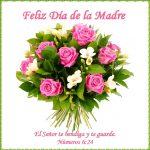 Feliz Día de la Madre. El Señor te bendiga y te guarde.