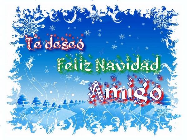 Soy el amigo que siempre estará contigo y que se siente muy feliz de haberte conocido. Espero que hoy tengas en tu casa, no solo muchos regalos y comida, sino amor y alegría en abundancia ¡Que vivas una hermosa Navidad!