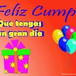 ¡Feliz Cumple. Que tengas un gran día! No cuentes los años, cuenta toda la gente que te queremos y nos acordamos de ti en este día tan especial. ¡Feliz Cumpleaños!