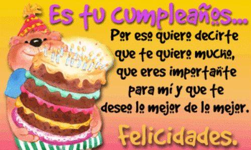 Es tu cumpleaños... Por eso quiero decirte que te quiero mucho,,, que eres importante para mi y que te deseo lo mejor de lo mejor. ¡Feliz Cumpleaños!
