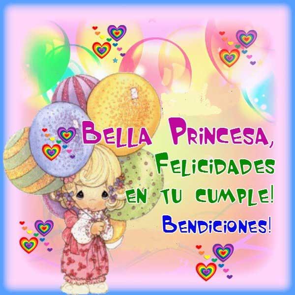 Bella Princesa. ¡Felicidades En Tu Cumple, Bendiciones