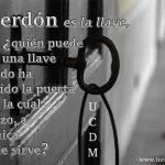 El perdón es la llave, pero ¿quién puede usar una llave cuando ha perdido la puerta para la cual se hizo, a la única que le sirve?