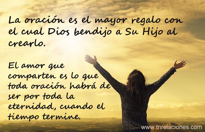 La oración es el mayor regalo con el cual Dios bendijo a Su Hijo