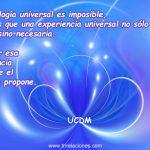 Una teología universal es imposible, mientras que una experiencia universal no sólo es posible sino necesaria. Alcanzar esa experiencia es lo que el curso se propone.