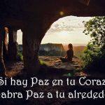 Si hay paz en tu corazón habrá paz a tu alrededor