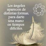 Los ángeles aparecen de distintas formas, para darte una mano en tiempos difíciles