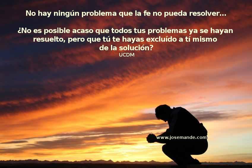 No hay ningún problema que la fe no pueda resolver