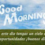 Que en este día tengas... ¡buenos días!