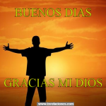 Buenos Días. Gracias a mi Dios