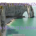 Dios es mi fortaleza, la visión es Su regalo