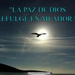 """""""La paz de Dios refulge en mi ahora"""""""