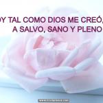 Soy tal como Dios me creó, a salvo, sano y pleno